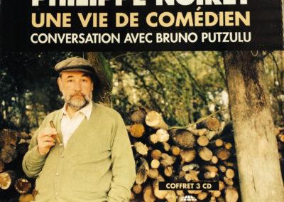 2014 – Philippe Noiret, une vie de comédien – Réalisation sonore sous forme d'un coffret de 3 CD