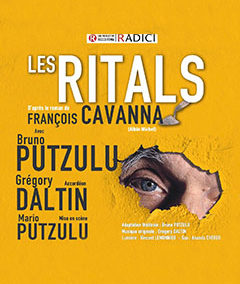 2018/19/20 : « Les Ritals » mise en scène Mario Putzulu.